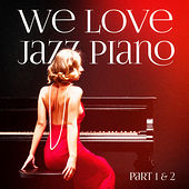 We Love Jazz Piano (Beautiful Chillout Piano Jazz) van Various Artists