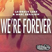 We're Forever von Laidback Luke