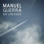 Dá-Lhe Asas de Manuel Guerra