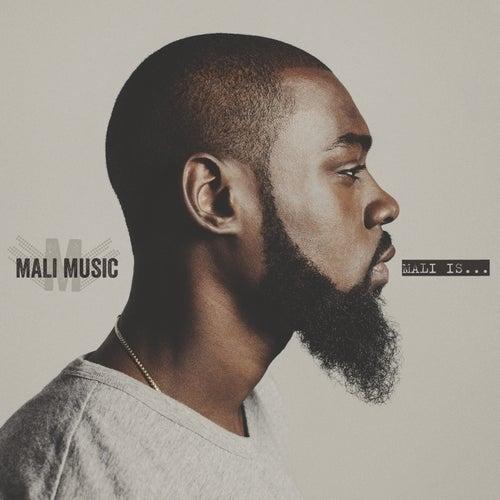 Mali Is... by Mali Music