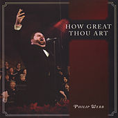 How Great Thou Art de Philip Webb