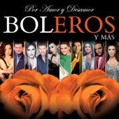 Por Amor Y Desamor Boleros Y Más de Various Artists
