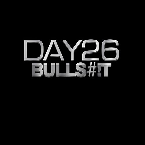 Bullsh*t (feat. Marcus Devine) by Day26