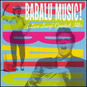 Babalu Music: I Love Lucy's Greatest Hits by Desi Arnaz