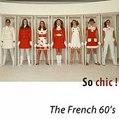 So Chic ! The French 60's (Remastered) de Various Artists