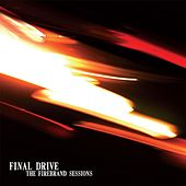 The Firebrand Sessions by Final Drive