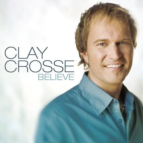 Believe by Clay Crosse
