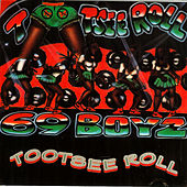 Tootsee Roll by 69 Boyz