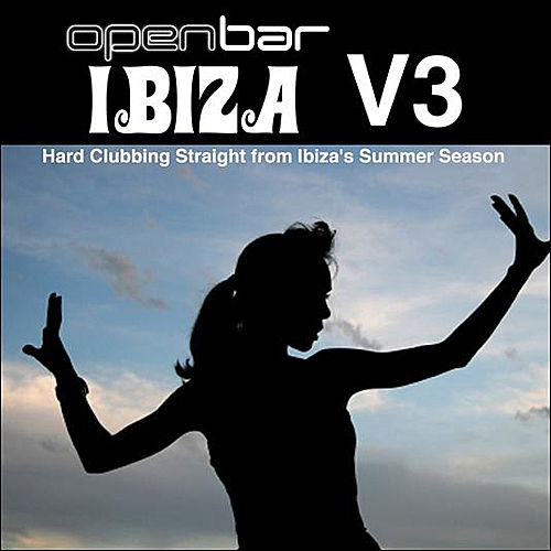 Open Bar: Ibiza Volume 3 by Various Artists
