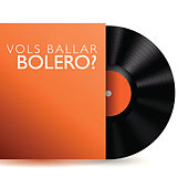 Vols Ballar Bolero? by Various Artists
