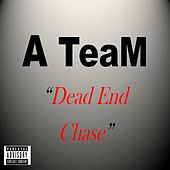 Dead End Chase by The Team
