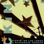 Pickin' on Los Lobos: A Bluegrass Tribute: From Los Angeles to Everywhere by Pickin' On