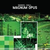 Magnum Opus by Daniel Hall