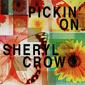 Pickin' On Sheryl Crow: A Bluegrass Tribute by Pickin' On
