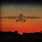A Bluegrass Tribute To The Eagles: On A Dark Desert Highway by Pickin' On