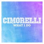 What I Do de Cimorelli