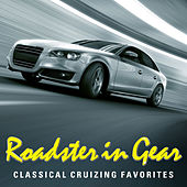 Roadster In Gear - Classical Cruizing Favorites von Various Artists