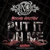 Put It On Me - Single by Morgan Heritage