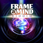 Frame a Mind Riddim by Various Artists