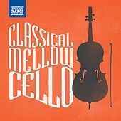 Classical Mellow Cello von Various Artists