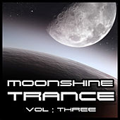 Moonshine Trance, Vol. 3 by Various Artists