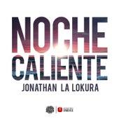 Noche Caliente de Jonathan La Lokura
