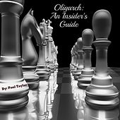 Oligarch: An Insider's Guide by Paul Taylor