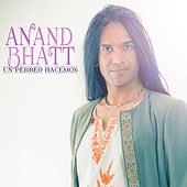 Un Perreo Hacemos by Anand Bhatt