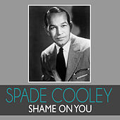 Shame on You de Spade Cooley