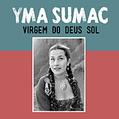 Virgem do Deus Sol von Yma Sumac