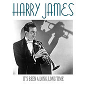 It's Been a Long, Long Time de Harry James