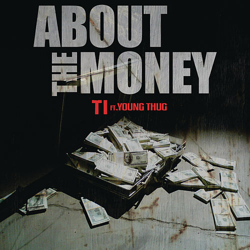 About the Money by T.I.