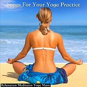 Songs for Your Yoga Practice by Relaxation Meditation Yoga Music