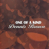 One of a Kind by Dennis Brown