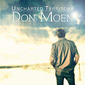 Uncharted Territory von Don Moen
