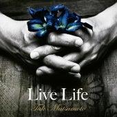 Live Life (Instrumental) by Tak Matsumoto