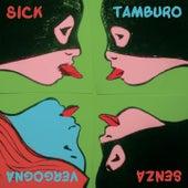 Senza vergogna von Sick Tamburo