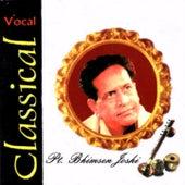 Classical Vocal: Pandit Bhimsen Joshi (Live At Savai Gandharava Festival, Pune) by Pandit Bhimsen Joshi