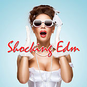 Shocking EDM von Various Artists