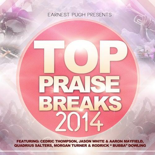 Earnest Pugh Presents : Top Praise Breaks 2014 by Various Artists