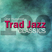 One Hundred Trad Jazz Classics by Various Artists