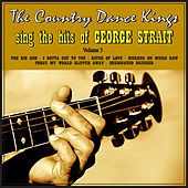 The Country Dance Kings Sing the Hits of George Strait, Volume 3 by Country Dance Kings