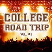 College Road Trip Vol. 1 by Various Artists