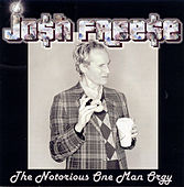 The Notorious One Man Orgy by Josh Freese