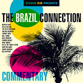 Studio Rio Presents: The Brazil Connection (Commentary Album) by Studio Rio