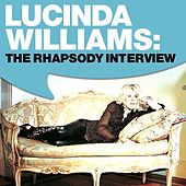 Lucinda Williams - The Rhapsody Interview by Lucinda Williams