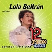 12 Grandes exitos Vol. 1 by Lola Beltran