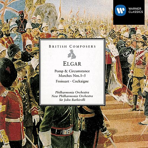 Elgar Pomp & Circumstance Marches, Cockaigne, Froissart by Sir John Barbirolli