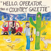 Hello Operator...This Is Country Gazette by The Country Gazette