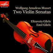 Gilels & Mozart: Two Violin Sonatas by Emil Gilels